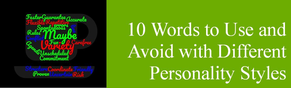 10 words to Use and Avoid with Different Personality Styles